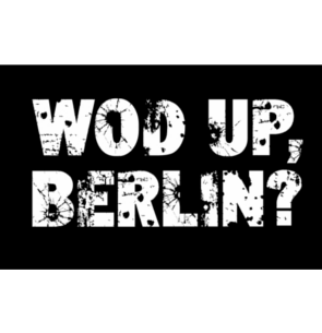 WOD UP, BERLIN?